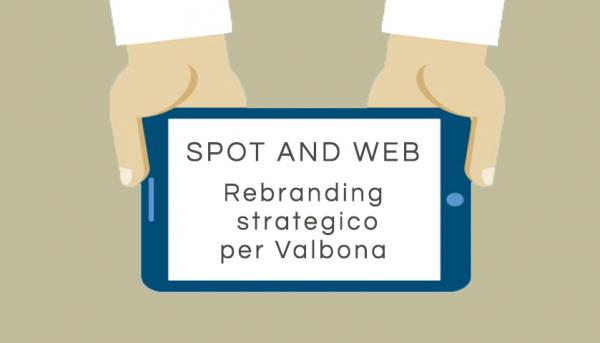 SPOT AND WEB - VALBONA REBRANDING STRATEGICO